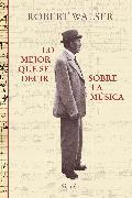 Cover-Bild zu Lo mejor que sé decir sobre la música (eBook) von Walser, Robert