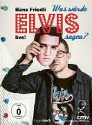 Cover-Bild zu Was würde Elvis sagen? von Friedli, Bänz
