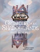 Cover-Bild zu Copeland, Sean: World of Warcraft: Grimoire of the Shadowlands and Beyond