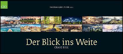 Cover-Bild zu GEO Panorama: Der Blick ins Weite 2022 - Panorama-Kalender - Wand-Kalender - Großformat-Kalender - 137x60 von Bill, Craig
