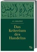 Cover-Bild zu Das Kriterium des Handelns von Al-Ghazali, Abu Hamid