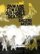 Cover-Bild zu Mizuki, Shigeru: Onward Towards Our Noble Deaths