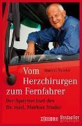 Cover-Bild zu Maeder, Markus: Vom Herzchirurgen zum Fernfahrer