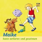 Cover-Bild zu Maike kann verlieren und gewinnen (Audio Download) von Löffel-Schröder, Bärbel