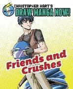 Cover-Bild zu Hart, Christopher: Friends and Crushes: Christopher Hart's Draw Manga Now!