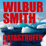 Cover-Bild zu Katastrofen, del 1 (oförkortat) (Audio Download) von Smith, Wilbur