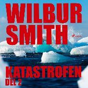 Cover-Bild zu Katastrofen, del 2 (oförkortat) (Audio Download) von Smith, Wilbur