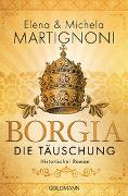 Cover-Bild zu Borgia - Die Täuschung von Martignoni, Elena