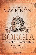 Cover-Bild zu Borgia - Die Verschwörung (eBook) von Martignoni, Elena