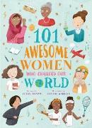 Cover-Bild zu 101 Awesome Women Who Changed Our World von Adams, Julia