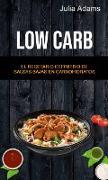Cover-Bild zu Low Carb: El Recetario Definitivo De Salsas Bajas En Carnohidratos (eBook) von Adams, Julia