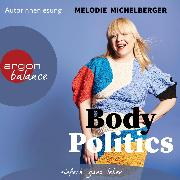 Cover-Bild zu Michelberger, Melodie: Body Politics (Gekürzte Lesung) (Audio Download)