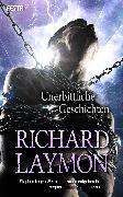 Cover-Bild zu Unerbittliche Geschichten (eBook) von Laymon, Richard