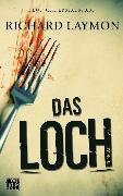 Cover-Bild zu Das Loch (eBook) von Laymon, Richard