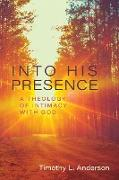 Cover-Bild zu Into His Presence (eBook) von Anderson, Tim L.
