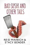 Cover-Bild zu Bender, Stacy: Bad Sushi and Other Tails (eBook)