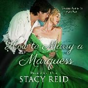 Cover-Bild zu Reid, Stacy: How to Marry a Marquess - Wedded by Scandal, Book 3 (Unabridged) (Audio Download)