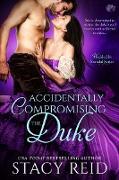 Cover-Bild zu Reid, Stacy: Accidentally Compromising the Duke (eBook)