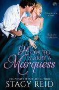 Cover-Bild zu Reid, Stacy: How to Marry a Marquess (eBook)