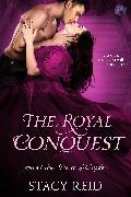 Cover-Bild zu Reid, Stacy: The Royal Conquest (eBook)