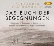 Cover-Bild zu Das Buch der Begegnungen (3 MP3-CDs) von Humboldt, Alexander von