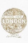 Cover-Bild zu The Secret Lore of London (eBook) von Pennick, Nigel