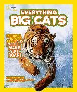 Cover-Bild zu National Geographic Kids Everything Big Cats von Carney, Elizabeth
