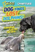 Cover-Bild zu National Geographic Kids Chapters: Dog Finds Lost Dolphins von Carney, Elizabeth