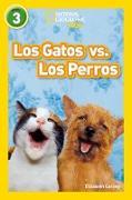 Cover-Bild zu National Geographic Readers: Los Gatos vs. Los Perros (Cats vs. Dogs) von Carney, Elizabeth