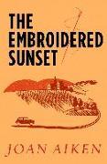 Cover-Bild zu The Embroidered Sunset (eBook) von Aiken, Joan