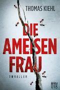 Cover-Bild zu Die Ameisenfrau von Kiehl, Thomas