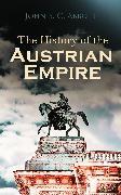 Cover-Bild zu The History of the Austrian Empire (eBook) von Abbott, John S. C.
