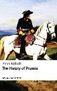 Cover-Bild zu The History of Prussia (eBook) von Abbott, John