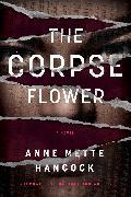 Cover-Bild zu The Corpse Flower von Hancock, Anne Mette