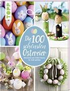 Cover-Bild zu Die 100 schönsten Ostereier von Pedevilla, Pia