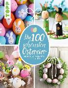 Cover-Bild zu Die 100 schönsten Ostereier (eBook) von Eder, Elisabeth