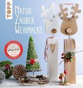 Cover-Bild zu NaturZauber Weihnacht. Erweiterte Neuausgabe von Pedevilla, Pia