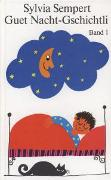 Cover-Bild zu Guet Nacht-Gschichtli 1 von Sempert, Sylvia