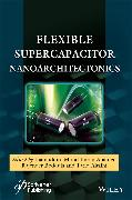 Cover-Bild zu Flexible Supercapacitor Nanoarchitectonics (eBook) von Inamuddin (Hrsg.)