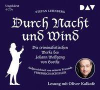 Cover-Bild zu Durch Nacht und Wind. Die criminalistischen Werke des Johann Wolfgang von Goethe. Aufgezeichnet von seinem Freunde Friedrich Schiller von Lehnberg, Stefan