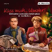 Cover-Bild zu Küss mich, Kanzler! (Audio Download) von Lehnberg, Stefan