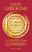 Cover-Bild zu Im Labyrinth des Zauberers - Das Schwert der Wahrheit von Goodkind, Terry