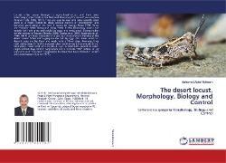Cover-Bild zu The desert locust, Morphology, Biology and Control von Abdel-Raheem, Mohamed