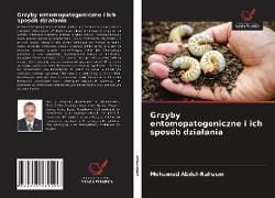 Cover-Bild zu Grzyby entomopatogeniczne i ich sposób dzialania von Abdel-Raheem, Mohamed
