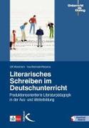 Cover-Bild zu Literarisches Schreiben im Deutschunterricht von Abraham, Ulf