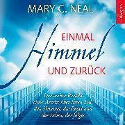 Cover-Bild zu Einmal Himmel und zurück (Audio Download) von Neal, Mary C.