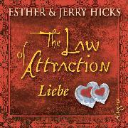 Cover-Bild zu The Law of Attraction, Liebe (Audio Download) von Hicks, Jerry