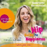 Cover-Bild zu A Hip Guide to Happiness - 12 Impulse für ein schwungvolles Leben (Audio Download) von Bernstein, Gabriele