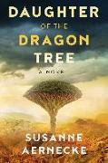 Cover-Bild zu Daughter of the Dragon Tree (eBook) von Aernecke, Susanne