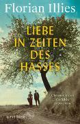 Cover-Bild zu Liebe in Zeiten des Hasses von Illies, Florian